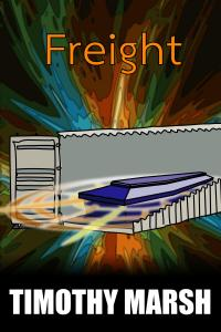 ePub book cover for the short story, Freight by author Timothy Marsh