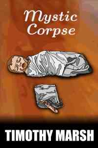 ePub book cover for the short story, Mystic Corpse by author Timothy Marsh